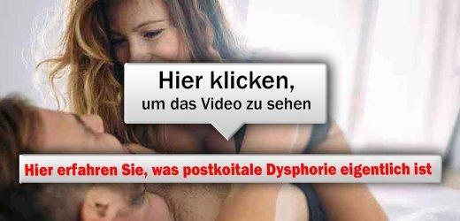 Nach dem Sex: Auch viele Männer haben postkoitale Dysphorie – Video
